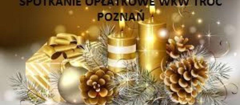 Spotkanie op³atkowe WKW TROÆ Poznañ.
