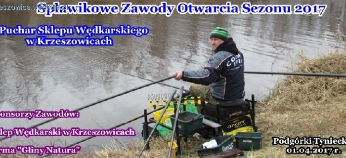 Sp³awikowe Zawody Otwarcia Sezonu 2017 o Puchar Sklepu Wêdkarskiego w Krzeszowicach